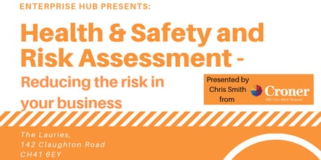 Enterprise Hub Presents - Health & Safety and Risk Assessment tickets