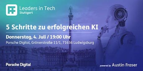 Leaders in Tech | Stuttgart - 5 Schritte zur erfolgreichen KI Tickets