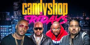 Candy Shop Fridays I Free Admission I 2 FOR 1'S I...