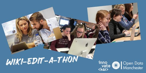 Wiki Edit-a-thon with InnovateHer & Open Data Manchester