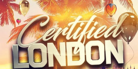 CERTIFIED LONDON - THE SUPER SUMMER PARTY tickets