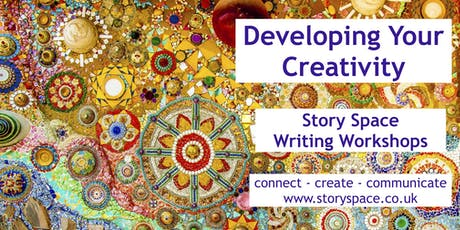 Story Space Writing Workshop - Developing Your Creativity tickets