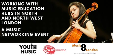 Working With Music Education Hubs in North and North West London: A Music Education Networking Event tickets