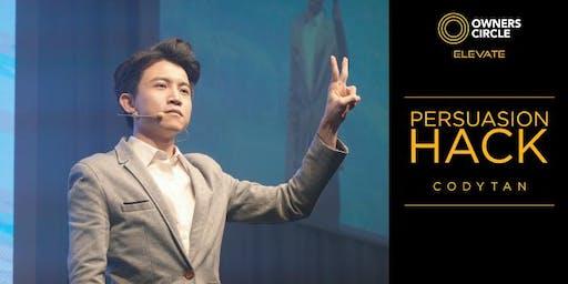 Persuasion Hack by Cody Tan | Owners Circle ELEVATE Series