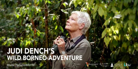 Judi Dench's Wild Borneo Adventure Special Premiere + Q&A with Judi Dench tickets