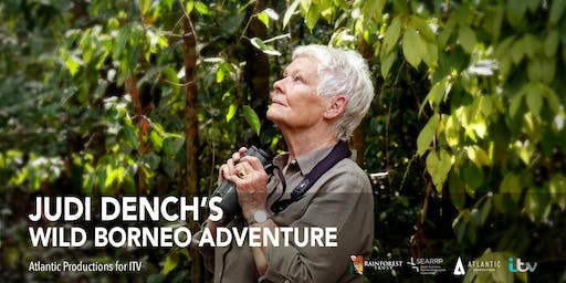 Judi Dench's Wild Borneo Adventure Special Premiere + Q&A with Judi Dench