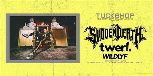 Tuckshop 1st Birthday ft. Svdden Death (USA), Twerl & Wildlyf