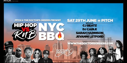Pitch & The Doctor's Orders present:  Hip-Hop vs RnB  NYC BBQ