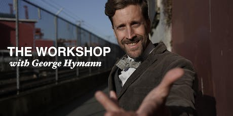 The Workshop with George Hymann tickets