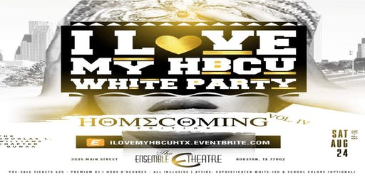 "4th Annual - I LOVE MY HBCU ""ALL WHITE AFFAIR"""