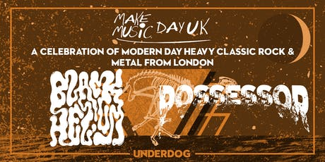 Black Helium & Possessor at The Underdog London for Make Music Day tickets