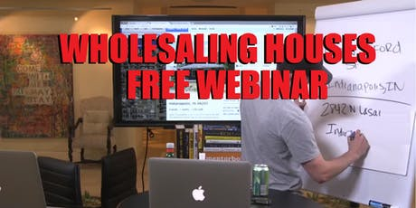 Wholesaling Houses Webinar Indianapolis IN tickets