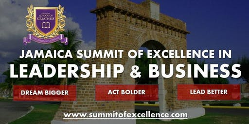 Jamaica Summit for Excellence in Leadership & Business