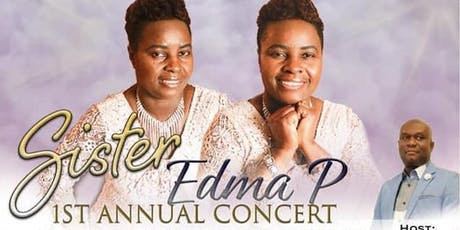 Sister Edma 1st Annual Concert tickets