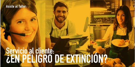 Servicio al Cliente: ¿En Peligro de Extinción? 11 Oct 2019 tickets