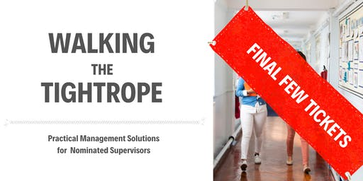Walking the Tightrope - Practical Management Solutions for Nominated Supervisors - Sydney