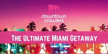 The ULTIMATE Miami Getaway tickets