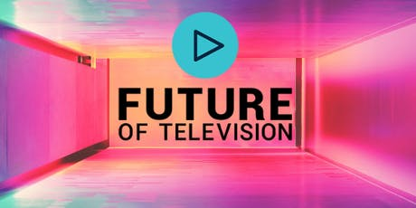 Future of Television 2019 tickets