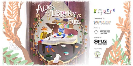 B'Opera presents Alice and the Library Tree - A Curious Tale tickets