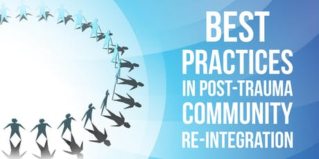 2019 Best Practices in Post-Trauma Community Re-Integration tickets