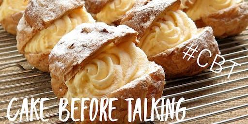 Cake Before Talking #CBT