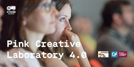Pink Creative Laboratory 4.0 - L'artigianato digitale si racconta biglietti