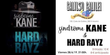 Concierto Hard Rayz y Síndrome Kane en la Sala Galileo (Madrid) entradas