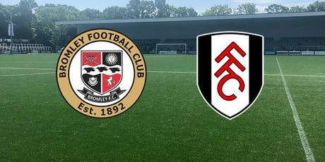 Bromley v Fulham XI tickets
