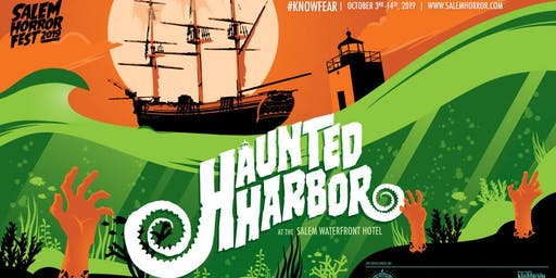 Haunted Harbor at Salem Horror Fest - Sunday, October 6