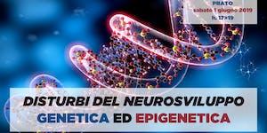 Disturbi del Neurosviluppo: Genetica ed Epigenetica