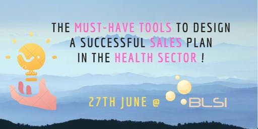 The must-have tools to design a successful sales plan in the health sector!