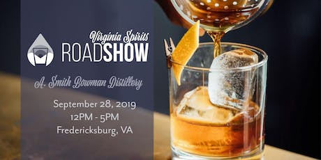 Virginia Craft Spirits Roadshow: Fredericksburg (A. Smith Bowman Distillery) tickets