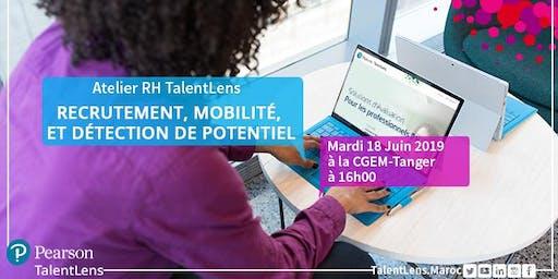 Les #Ateliers RH de TalentLens : @Tanger Mardi 18 juin à 16H00 : Présentation des tests destinés au recrutement, à la mobilité, à la détection de potentiel.