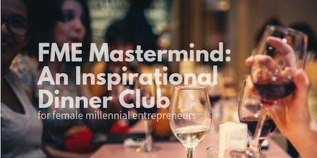 Female Millennial Entrepreneurs Mastermind: An Inspirational Dinner Club tickets