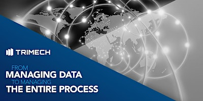 From Managing Data to Managing the Entire Process - Middletown, CT