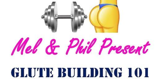 Mel & Phil Present: Glute Building 101