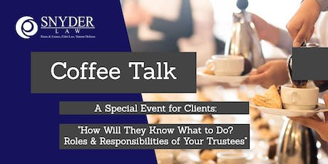 Snyder Law Coffee Talk for Clients  (June 2019)  tickets