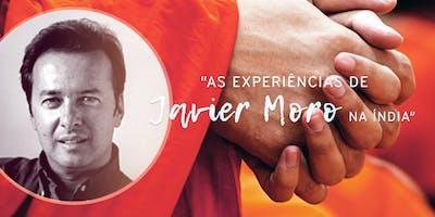 """Palestra: """"As experiências de Javier Moro na Índia"""""""