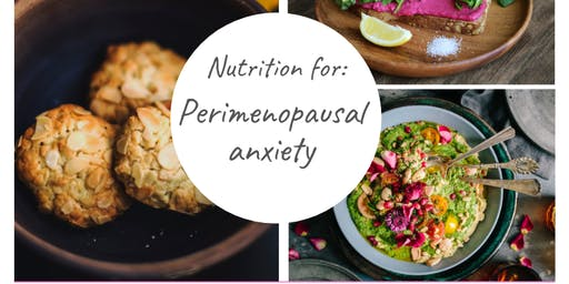 Nutrition for peri-menopausal anxiety