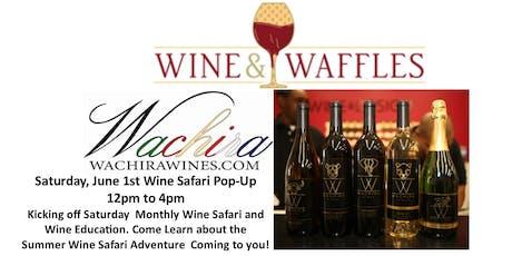 Wachira Wines at Wine & Waffles - Wine Safari and Wine Education  tickets