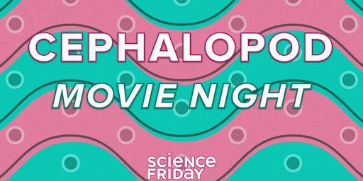 Atlas Obscura Society D.C.: Cephalopod Movie Night With Science Friday, 9 pm