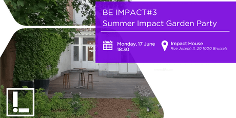 BE IMPACT #3 : Summer Impact Garden Party @ Impact House tickets