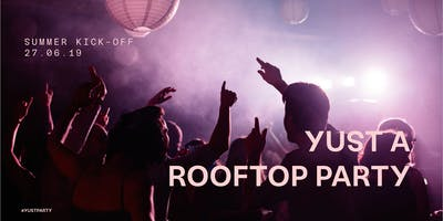 YUST Party: Rooftop Summer Kick-off