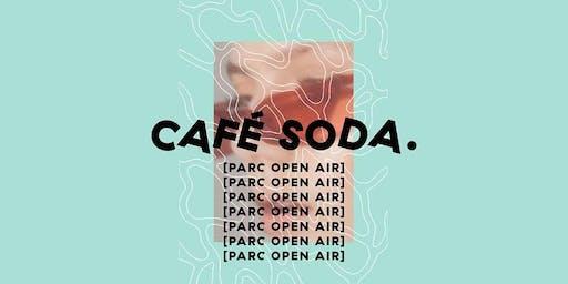 CAFÉ SODA. [Parc Open Air]