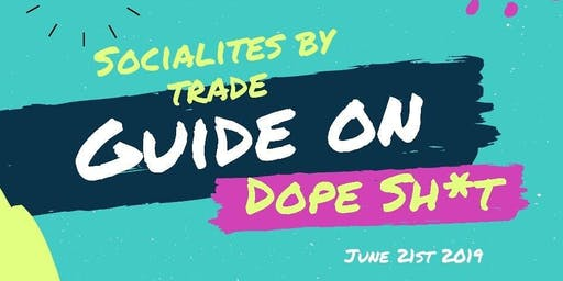 """S.B.T GUIDE ON DOPE SH*T"" POP-UP SHOP AND DAY PARTY"