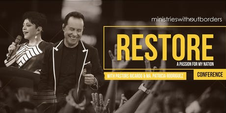 Restore Conference with Pastors Ricardo & Ma. Patricia Rodriguez tickets