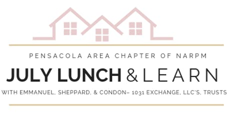 NARPM Pensacola July Lunch & Learn: 1031 Exchanges, LLC's & Trusts tickets