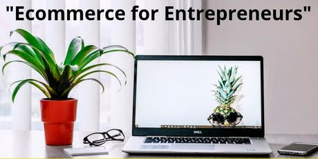 E-Commerce for Entrepreneurs with Rajeeyah Madinah tickets