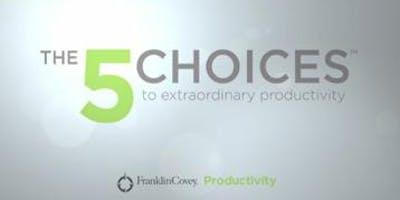 5 Choices to Extraordinary Productivity