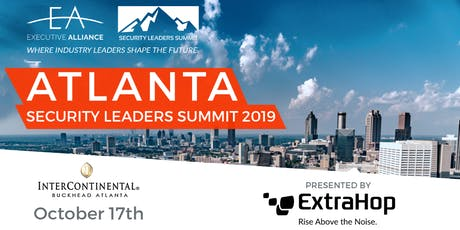 Executive Alliance's Security Leaders Summit ATLANTA 2019 tickets